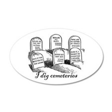 I Dig Cemeteries 20x12 Oval Wall Peel