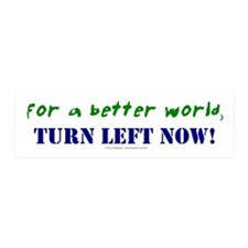Better World, TURN LEFT NOW! 20x6 Wall Peel