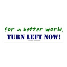 Better World, TURN LEFT NOW! 36x11 Wall Peel