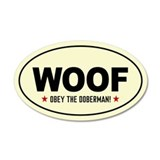 WOOF -Obey the Doberman! 20x12 Oval Wall Peel