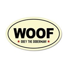 WOOF -Obey the Doberman! 35x21 Oval Wall Peel