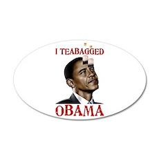 I Teabagged Obama 20x12 Oval Wall Peel
