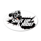 SHUT UP AND RIDE 20x12 Oval Wall Peel