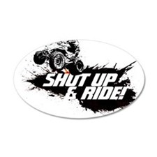 SHUT UP AND RIDE 35x21 Oval Wall Peel