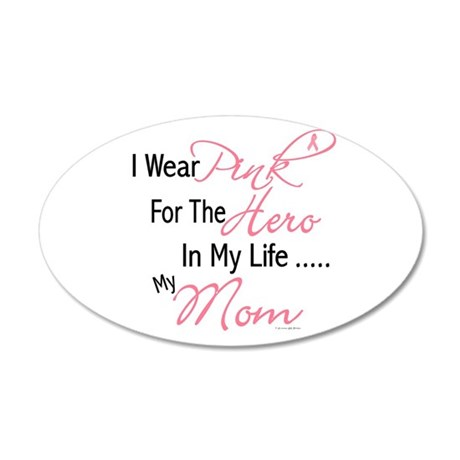 Pink For My Hero 1 (Mom) 20x12 Oval Wall Peel