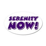 SERENITY NOW! - Sticker
