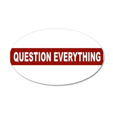 Question Everything - Red 20x12 Oval Wall Peel
