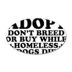 Adopt Homeless 35x21 Oval Wall Peel
