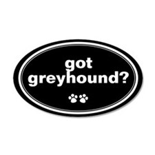 Got Greyhound? 20x12 Oval Wall Peel
