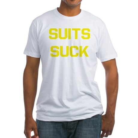 Suits Suck Fitted T-Shirt
