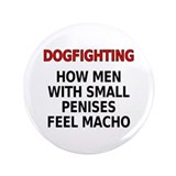 Dogfighting... 3.5&quot; Button