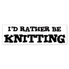 Rather be Knitting Bumper Bumper Sticker