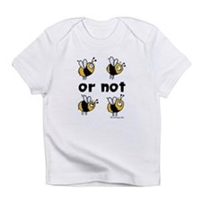 2B or not 2B Creeper Infant T-Shirt