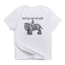 Real Dogs Come with Saddles Infant T-Shirt