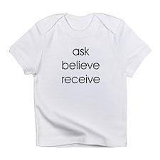 THE SECRET ASK BELIEVE RECEIVE Infant T-Shirt