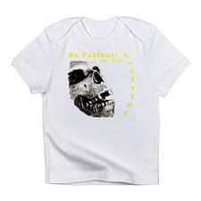 Be Patient, I am Still Evolving! Infant T-Shirt