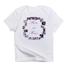 """Born at Home"" Creeper Infant T-Shirt"