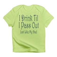 I Drink Til I Pass Out Infant T-Shirt