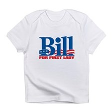 BILL FOR FIRST LADY Infant T-Shirt
