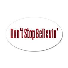 Don't stop believin 20x12 Oval Wall Peel
