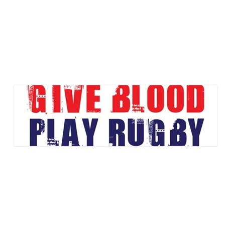 Give Blood, Play Rugby 36x11 Wall Peel