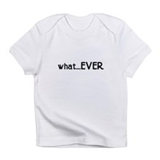 whatEVER Infant T-Shirt