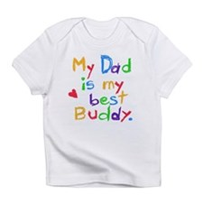 My Dad, My Best Buddy Infant T-Shirt