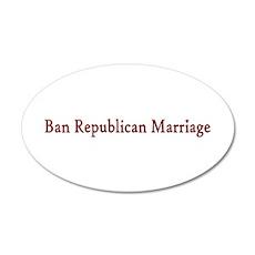 Ban Republican Marriage 20x12 Oval Wall Peel