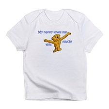 """My Nanny loves me this much!"" Creeper Infant T-Sh"