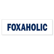 Fox aholic v2 Bumper Sticker