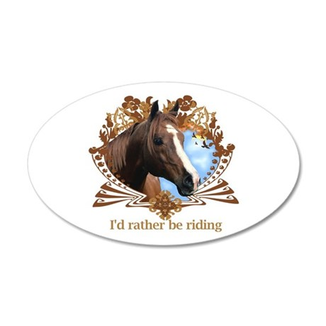 I'd Rather Be Riding Horses 35x21 Oval Wall Peel