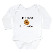 Life's Short. Eat Cookies. Long Sleeve Infant Body