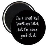 Cruel and Heartless Bitch Magnet