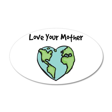 """Love Your Mother"" 20x12 Oval Wall Peel"