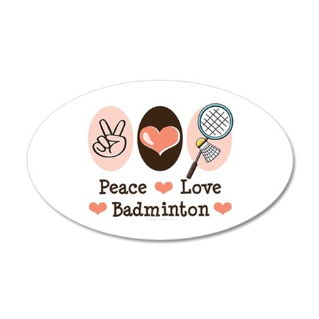 Peace Love Badminton 20x12 Oval Wall Peel