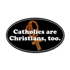 35x21 Oval Wall Peel. Catholics are Christians, to