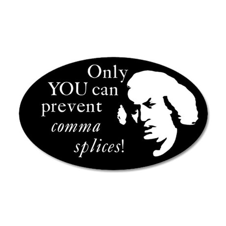 &quot;Only YOU can prevent comma splices!&quot; 35x21 Oval W