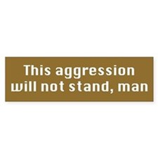 This Aggression Bumper Sticker