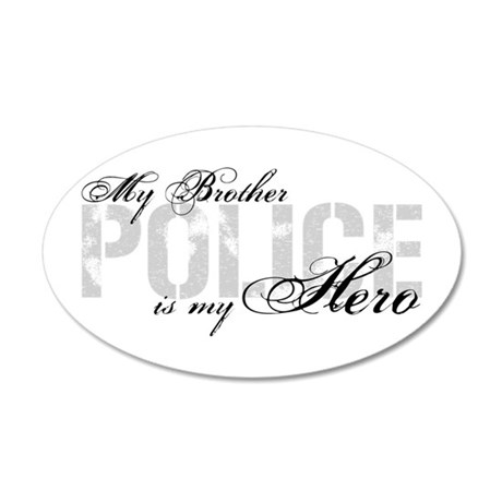 My Brother is My Hero - POLICE 20x12 Oval Wall Pee