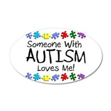 Someone With Autism Loves Me! 35x21 Oval Wall Peel