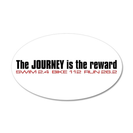 """Journey is the reward"" 35x21 Oval Wall Peel"