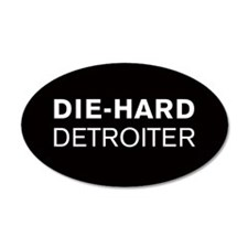 Die-Hard Detroiter 20x12 Oval Wall Peel
