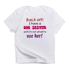Have a big sister Infant T-Shirt