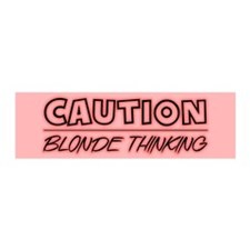 Caution !! Blonde Thinking - 20x6 Wall Peel