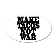 MAKE TACOS 35x21 Oval Wall Peel