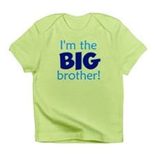 I'm the big brother! Infant T-Shirt