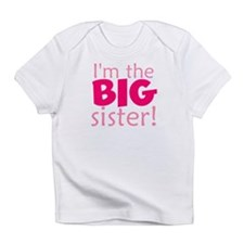 I'm the big sister Infant T-Shirt