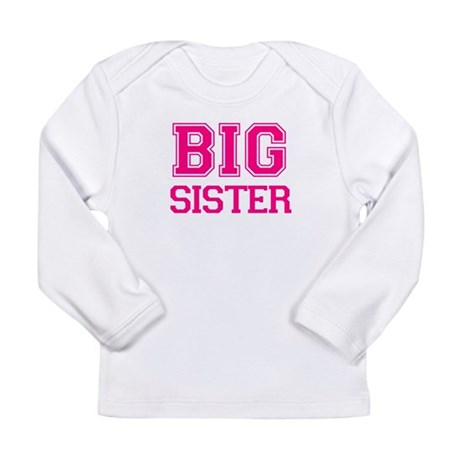 Big Sister Long Sleeve Infant T-Shirt