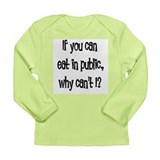 Eat in public Long Sleeve Infant T-Shirt