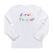 Future Teacher Long Sleeve Infant T-Shirt